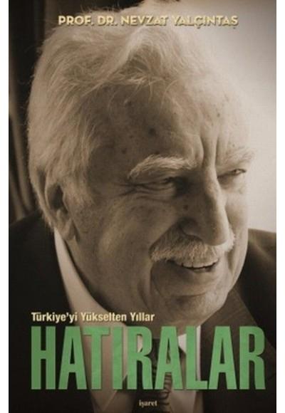 Türkiye'yi Yükselten Yıllar Hatıralar (Ciltli)