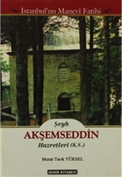 Şeyh Akşemseddin Hazretleri (K.S.) - İstanbul'un Manevi Fatihi