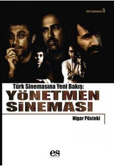 Türk Sinemasına Yeni Bir Bakış Yönetmen Sineması