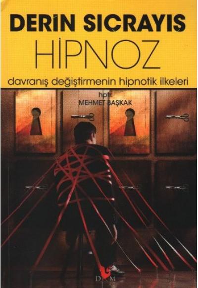 Derin Sıçrayış Hipnoz Davranış Değiştirmenin Hipnotik İlkeleri