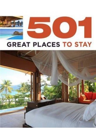 501 Great Places To Stay