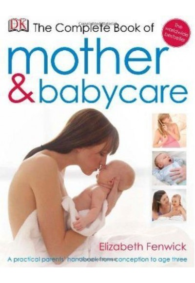 The Complete Book of Mother and Babycare (Ciltli)