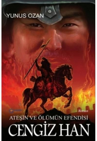 Ateşin ve Ölümün Efendisi Cengiz Han