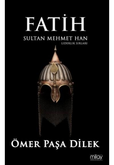 Fatih Sultan Mehmet Han - Liderlik Sırları
