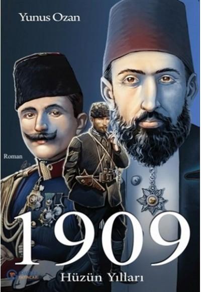 1909 Hüzün Yılları