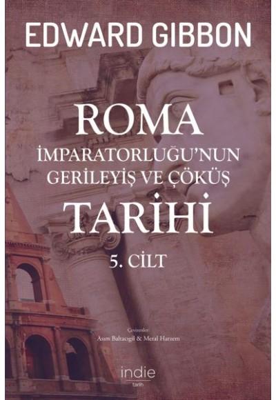 Roma İmparatorluğunun Gerileyiş ve Çöküş Tarihi 5. Cilt