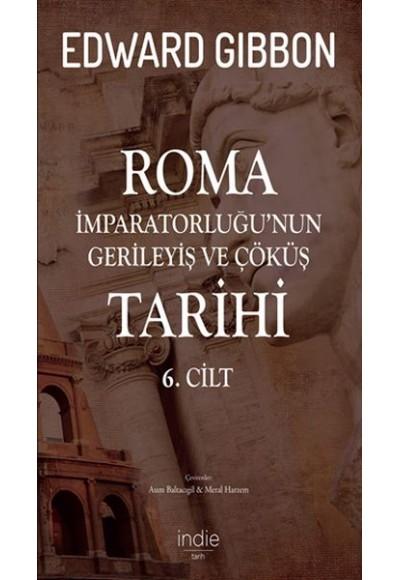 Roma İmparatorluğunun Gerileyiş ve Çöküş Tarihi 6. Cilt