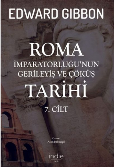 Roma İmparatorluğunun Gerileyiş ve Çöküş Tarihi 7. Cilt