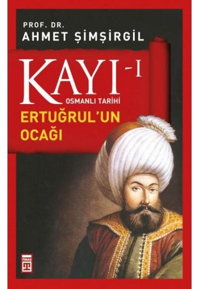 Osmanlı Tarihi Kayı 1 Ertuğrulun Ocağı