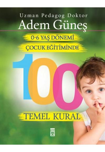 0 6 Yaş Dönemi Çocuk Eğitiminde 100 Temel Kural