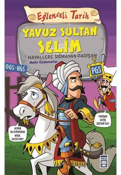 Yavuz Sultan Selim - Hayallere Sığmayan Padişah