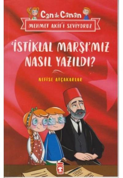 İstiklal Marşımız Nasıl Yazıldı Can İle Canan Mehmet Akifi Seviyoruz
