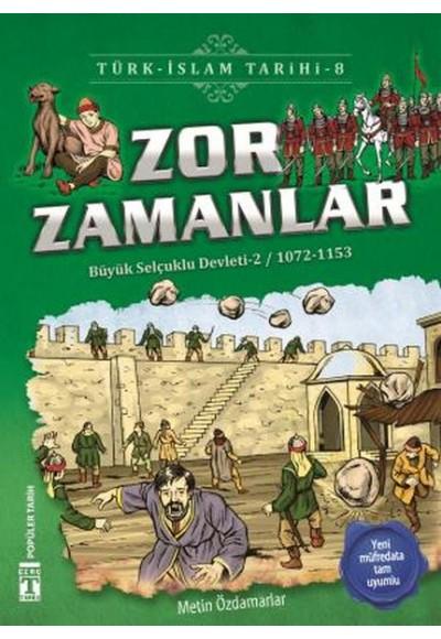 Zor Zamanlar Türk İslam Tarihi 8