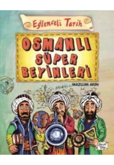 Eğlenceli Tarih 40 Osmanlı Süper Beyinleri