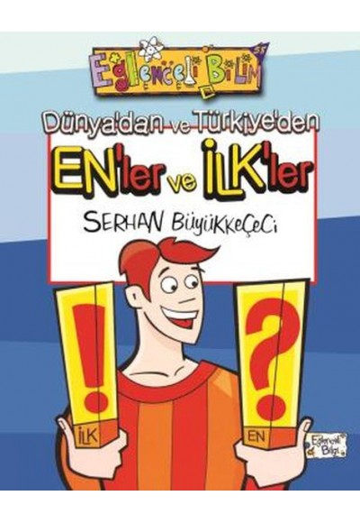 Dünyadan ve Türkiyeden Enler ve İlkler