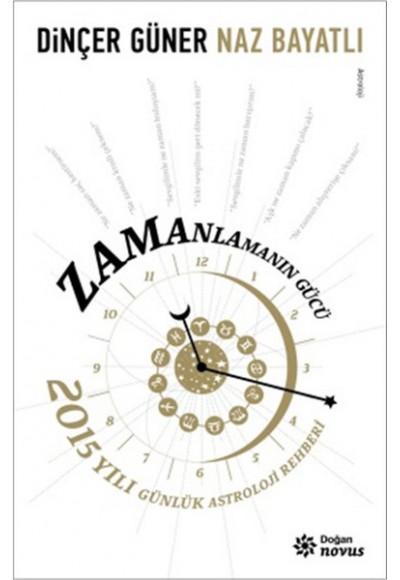 Zamanlamanın Gücü 2015 Yılı Günlük Astroloji Rehberi