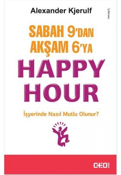 Sabah 9dan Akşam 6ya Happy Hour