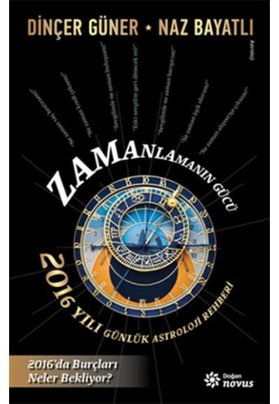 Zamanlamanın Gücü 2016 Yılı Günlük Astroloji Rehberi