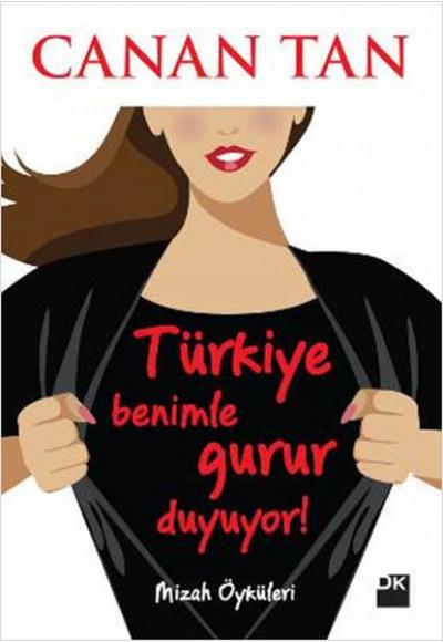 Türkiye Benimle Gurur Duyuyor!