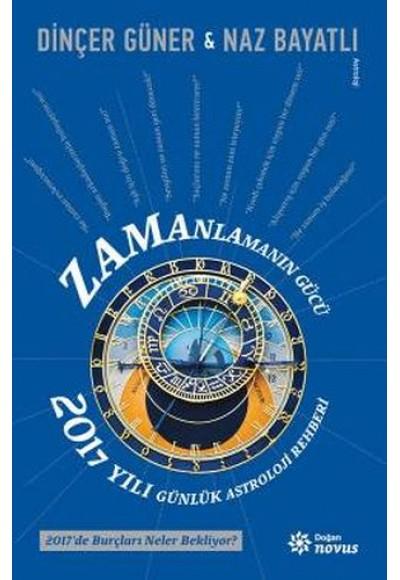 Zamanlamanın Gücü 2017 Yılı Günlük Astroloji Rehberi