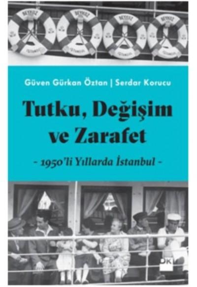 Tutku, Değişim ve Zarafet 1950'li Yıllarda İstanbul