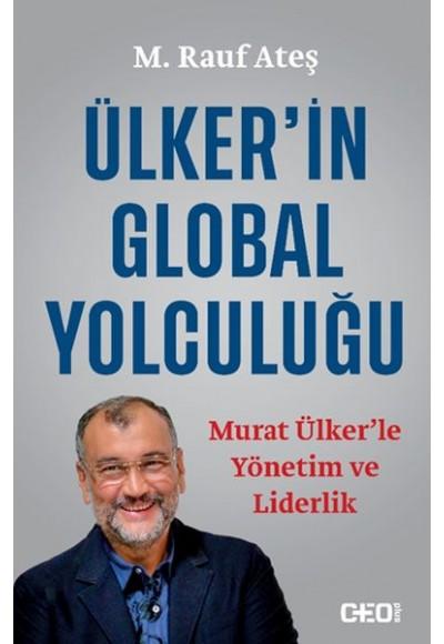 Ülker'in Global Yolculuğu - Murat Ülker'le Yönetim ve Liderlik