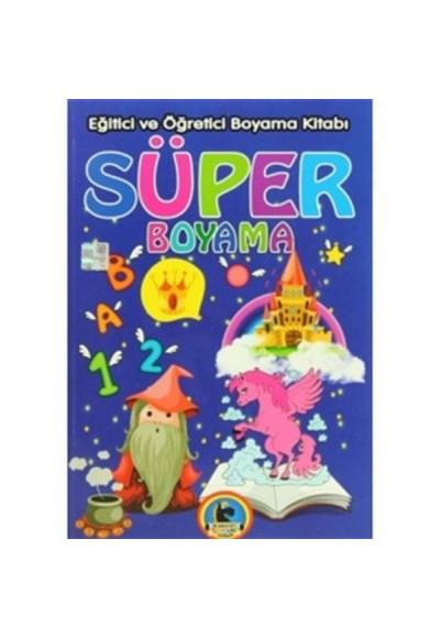 Süper Boyama - Eğitici ve Öğretici Boyama Kitabı