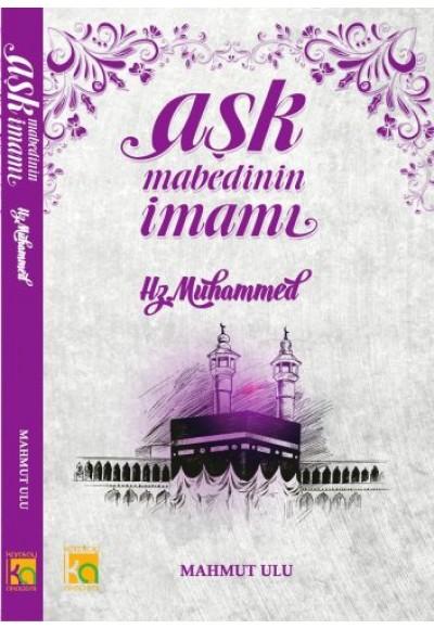 Aşk Mabedinin İmanı Hz.Muhammed