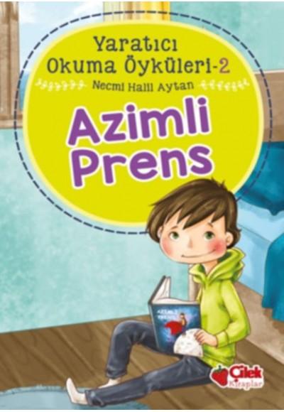 Yaratıcı Okuma Öyküleri 02 Azimli Prens