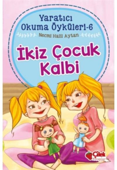 Yaratıcı Okuma Öyküleri 06 İkiz Çocuk Kalbi