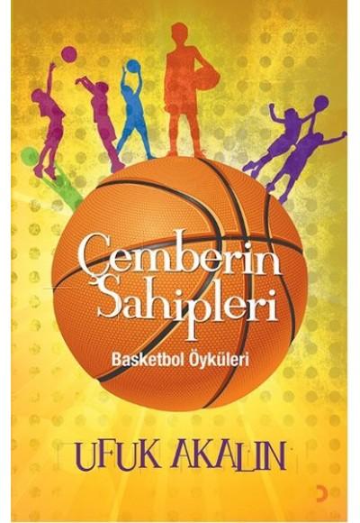 Çemberin Sahipleri Basketbol Öyküleri