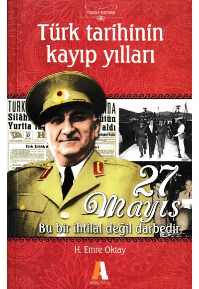 Türk Tarihinin Kayıp Yılları - 27 Mayıs Akis Kitap