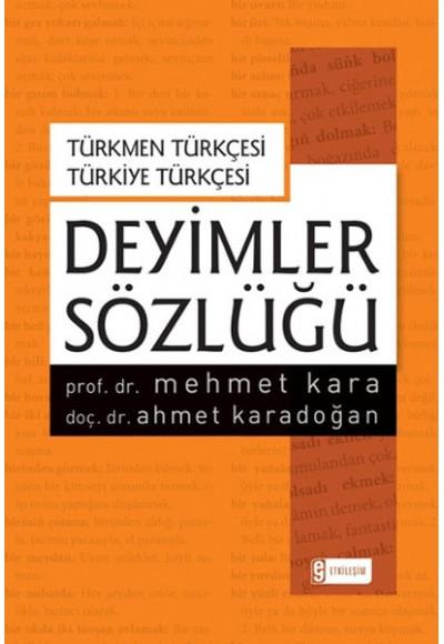 Türkmen Türkçesi Türkiye Türkçesi Deyimler Sözlüğü