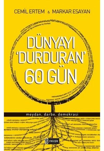Dünyayı Durduran 60 Gün Meydan, Darbe, Demokrasi