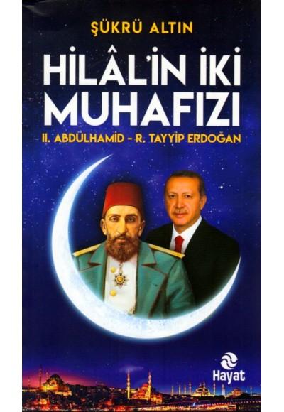 Hilal'in İki Muhafızı II. Abdülhamid R.Tayyip Erdoğan