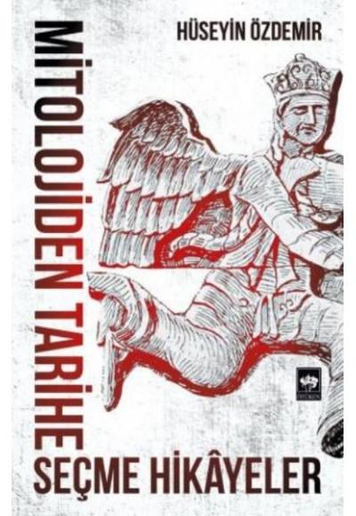 Mitolojiden Tarihe Seçme Hikayeler