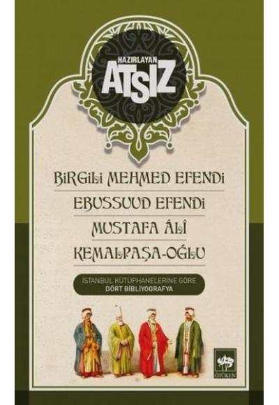 Birgili Mehmed Efendi Ebussuud Efendi Mustafa Ali Kemalpaşa Oğlu