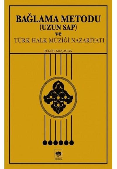 Bağlama Metodu (Uzun Sap) ve Türk Halk Müziği Nazariyatı