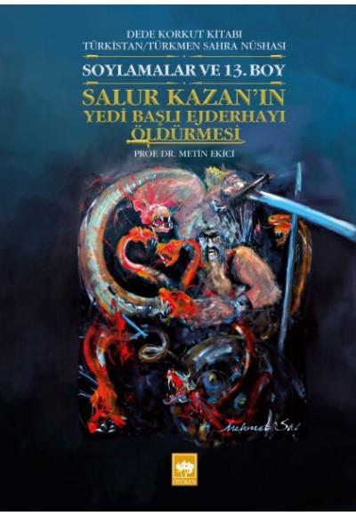 Salur Kazan'ın Yedi Başlı Ejderhayı Öldürmesi Dede Korkut Kitabı Türkistan Türkmen Sahra Nüshası
