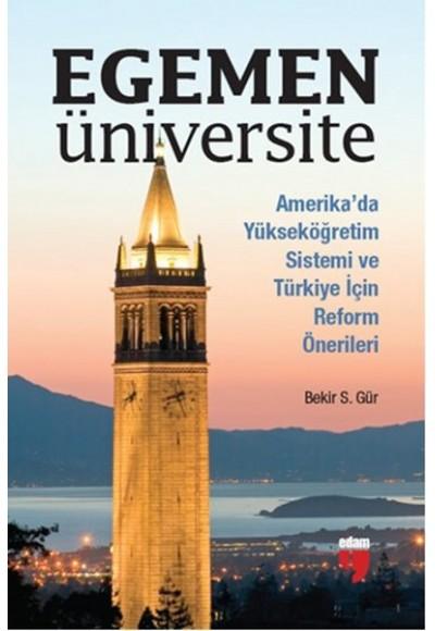 Egemen Üniversite Amerikada Yükseköğretim Sistemi ve Türkiye için Reform Önerileri