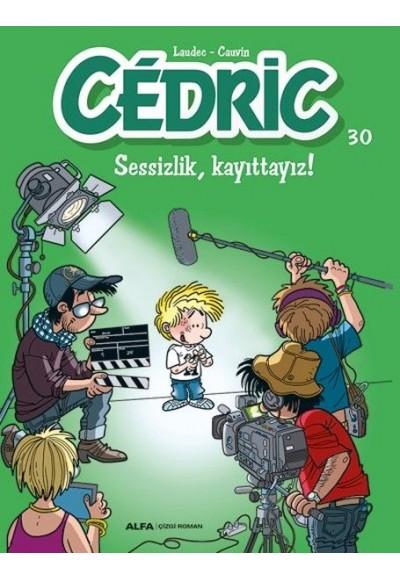 Cedric 30 Sessizlik Kayıttayız