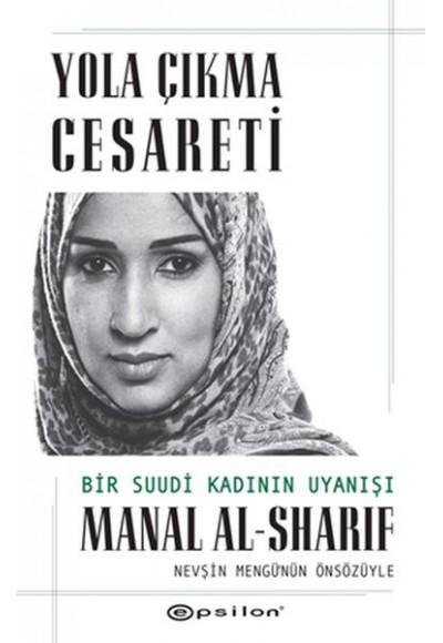 Yola Çıkma Cesareti Bir Suudi Kadının Uyanışı