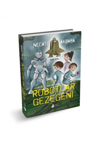 Uzay Derinliklerine Yolculuk - Robotlar Gezegeni