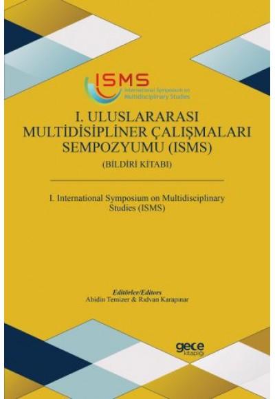 1. Uluslararası Multidisipliner Çalışmaları Sempozyumu ISMS