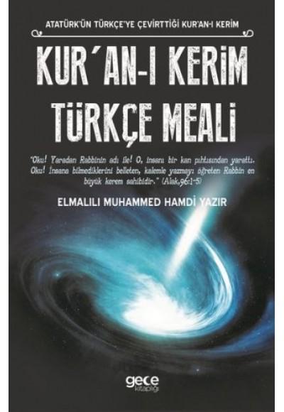 Kur'an ı Kerim Türkçe Meali Atatürk'ün Türkçe'ye Çevirttiği Kur'an ı Kerim