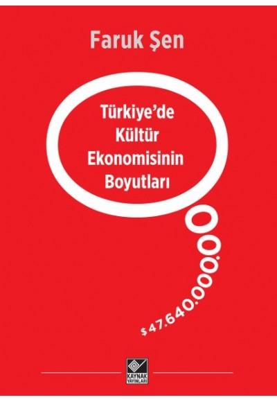 Türkiyede Kültür Ekonomisinin Boyutları