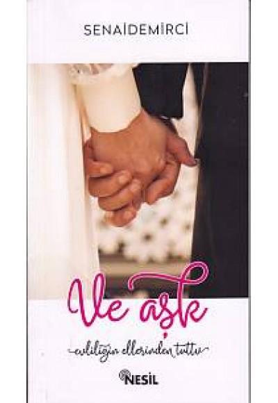 ve Aşk Evliliğin Elinden Tuttu