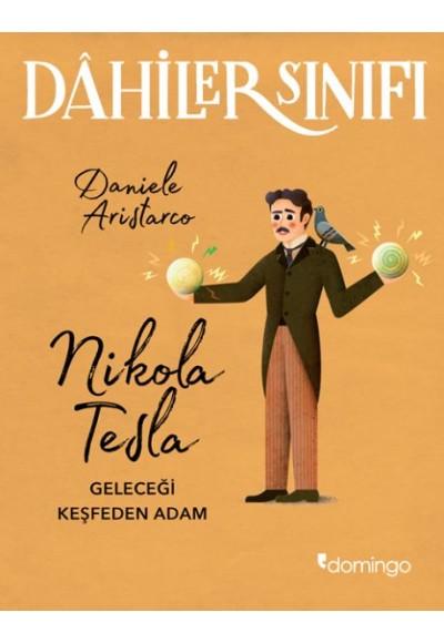 Dahiler Sınıfı Nikola Tesla Geleceği Keşfeden Adam