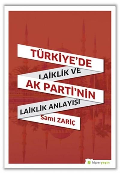 Türkiye'de Laiklik ve AK Parti'nin Laiklik Anlayışı
