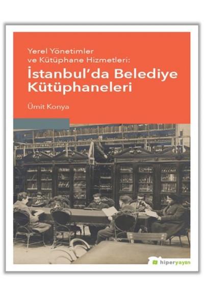 Yerel Yönetimler ve Kütüphane Hizmetleri İstanbulda Belediye Kütüphaneleri